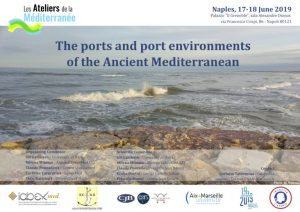 The ports and ports environements of the ancient Mediterranean - Atelier de la Méditerranée LabexMed, CJB et HCMH